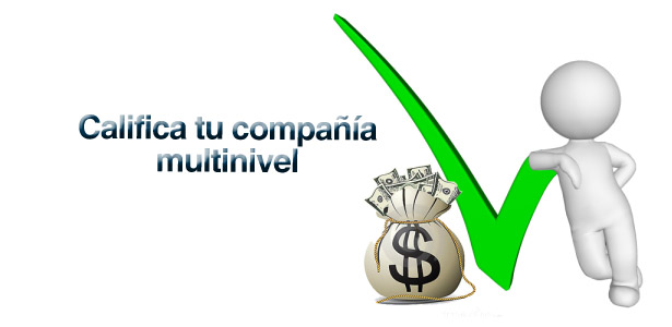 MLM Califica y Escoge la Mejor Compañía de Redes de Mercadeo