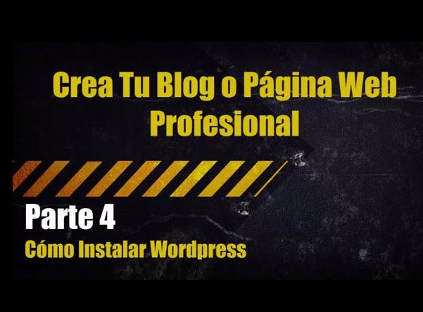 Como Instalar WordPress | Crear Blog o Página Web Profesional Parte 4