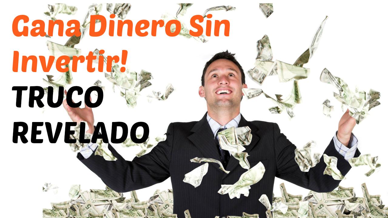 Como Ganar Dinero Sin Invertir