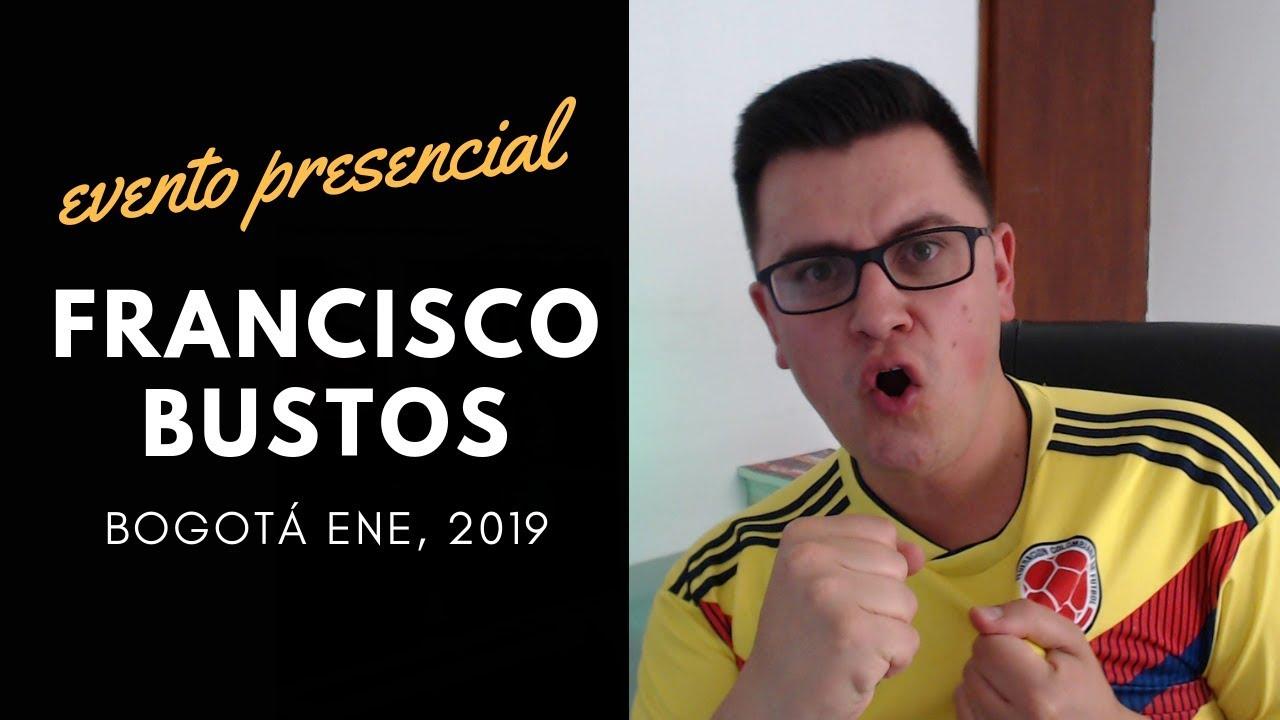 Evento Presencial Negocios Por Internet BOGOTÁ COLOMBIA | Francisco Bustos
