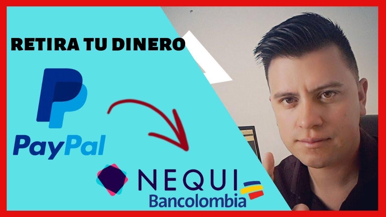 Cómo RETIRAR Dinero de PayPal Colombia con Nequi