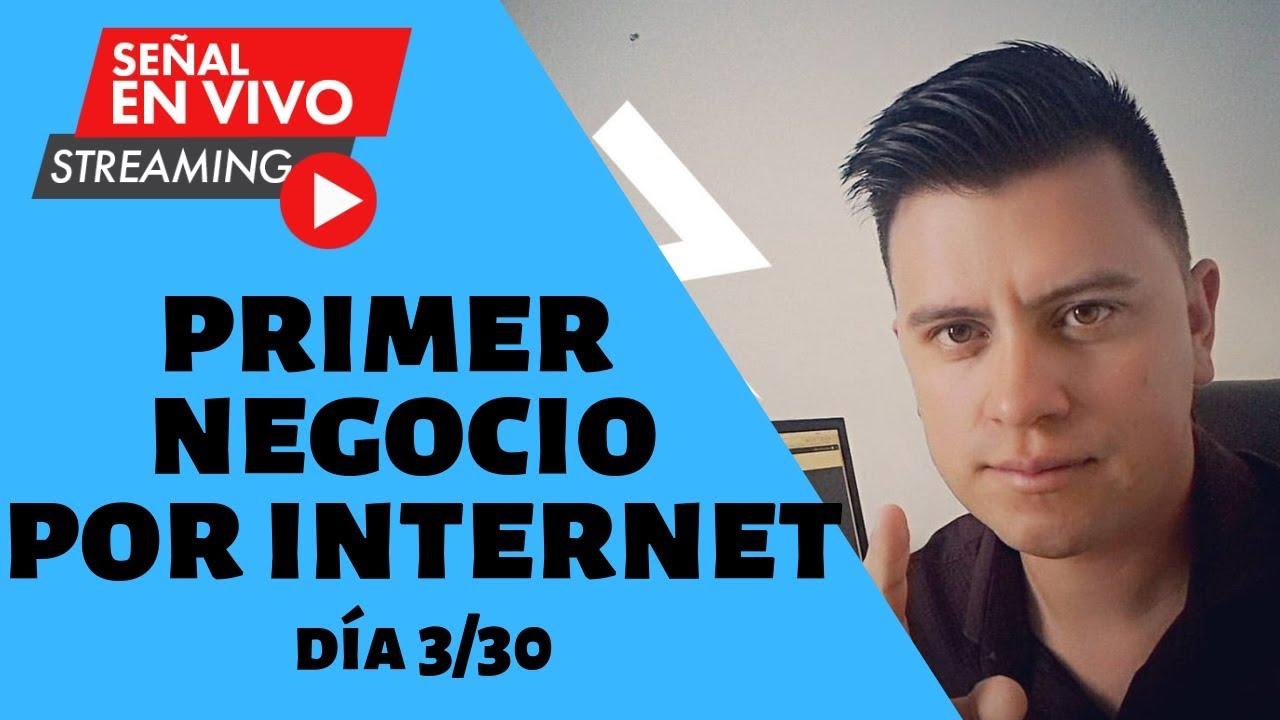 Mi Primer Negocio Por Internet | RETO Día 3/30
